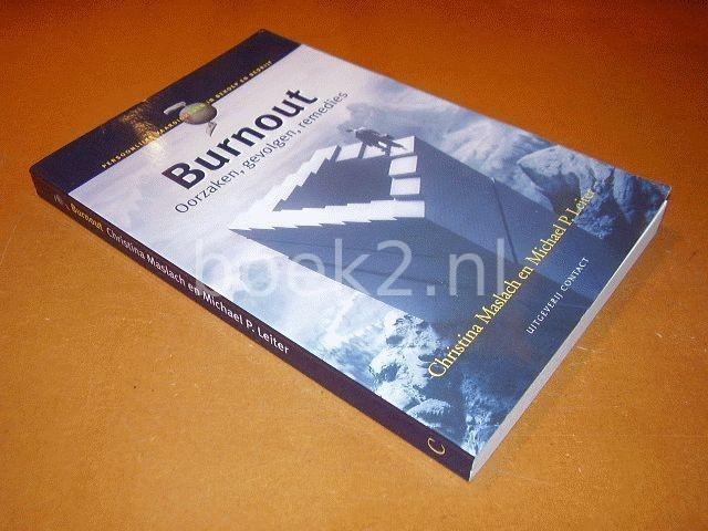 MASLACH, CHRISTINA; LEITER, MICHAEL P. - Burnout, oorzaken, gevolgen, remedies