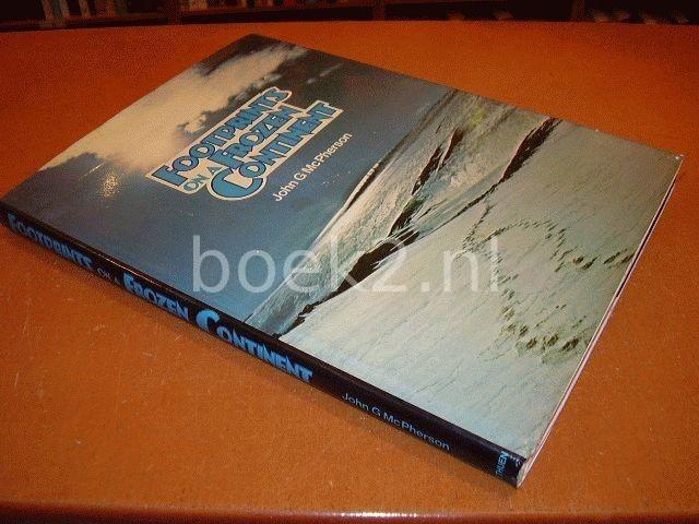 MC PHERSON, JOHN G. - Footprints on a Frozen Continent