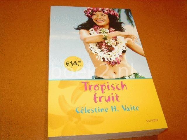 VAITE, CELESTINE H. - Tropisch Fruit