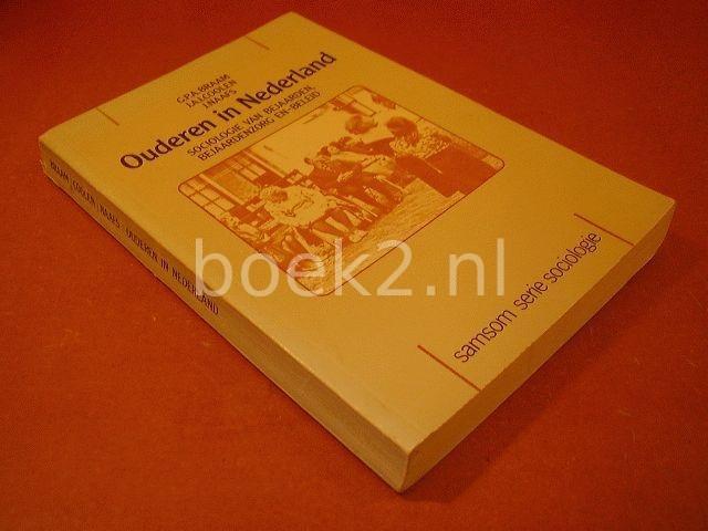 BRAAM, G.P.A; COOLEN, J.A.I; NAAFS, J. - Ouderen in Nederland, sociologie van bejaarden, bejaardenzorgen en beleid