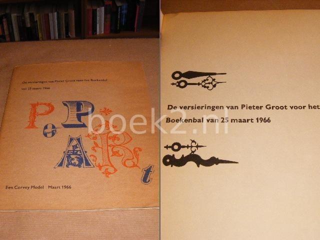 VAN EIKEREN, JOHAN H. - De versieringen van Pieter Groot voor het Boekenbal van 25 maart 1966.