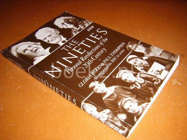 WOOD, GLORIA; THOMPSON, PAUL - The nineties, Personal Recollections of the 20th Century