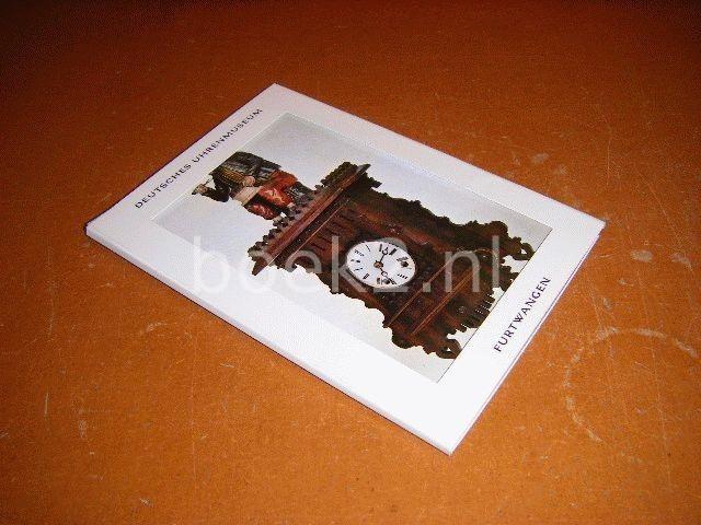 Deutsches Uhrenmuseum, Furt...