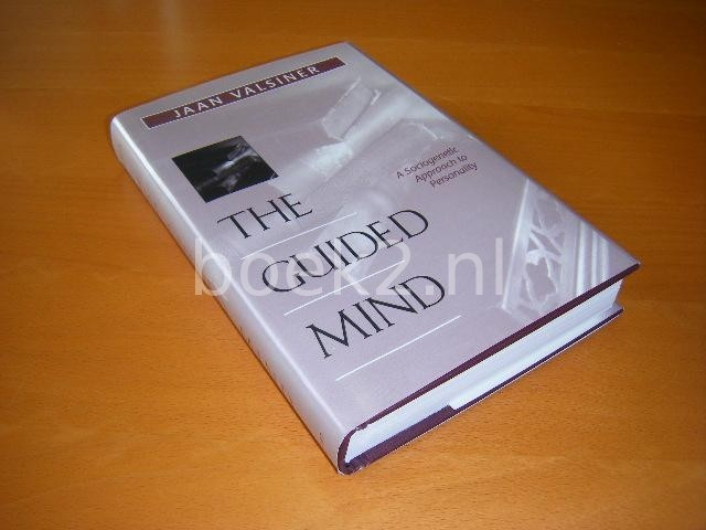 VALSINER, JAAN. - The Guided Mind. A Sociogenetic Approach to Personality.