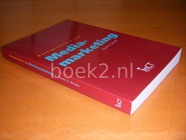 RUURD G. MULDER - Basisprincipes van mediamarketing