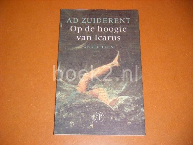 ZUIDERENT, AD. - Op de Hoogte van Icarus. Gedichten.