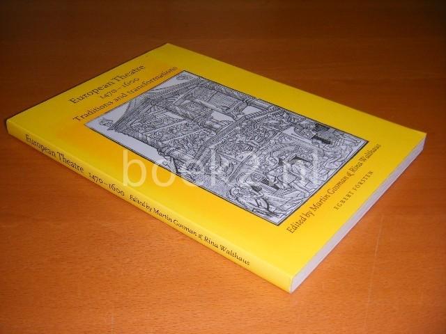 MARTIN GOSMAN EN RINA WALTHAUS (RED.) - European Theatre, 1470-1600 Traditions and Transformations