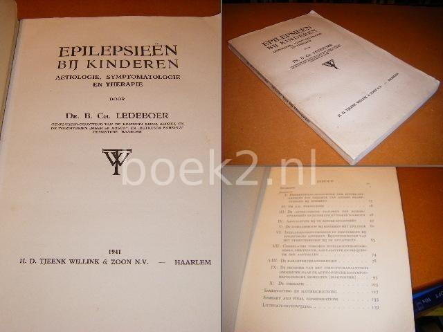 LEDEBOER, DR. B. CH. - Epilepsieen bij kinderen, Aetiologie, Symptomatologie en Therapie