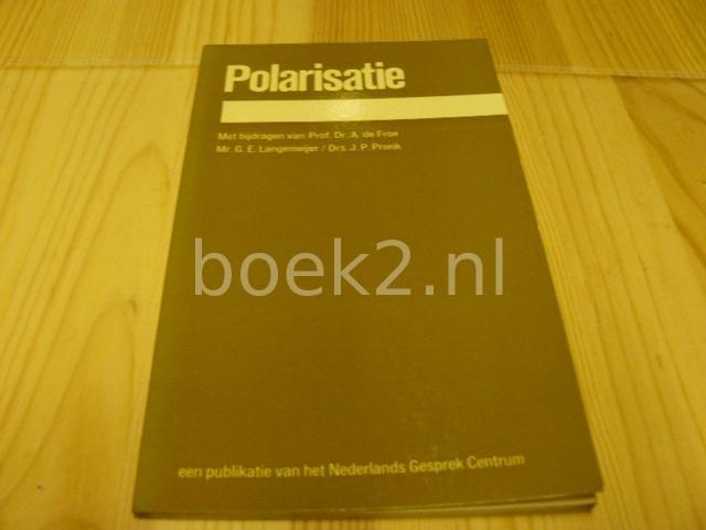 FROE, PROF. DR. A. DE E.A. - Polarisatie