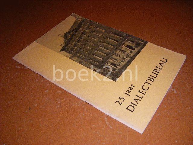 GROOTAERS, L.; HAERINGEN, C.B. VAN; E.A. - 25 Jaar dialectbureau