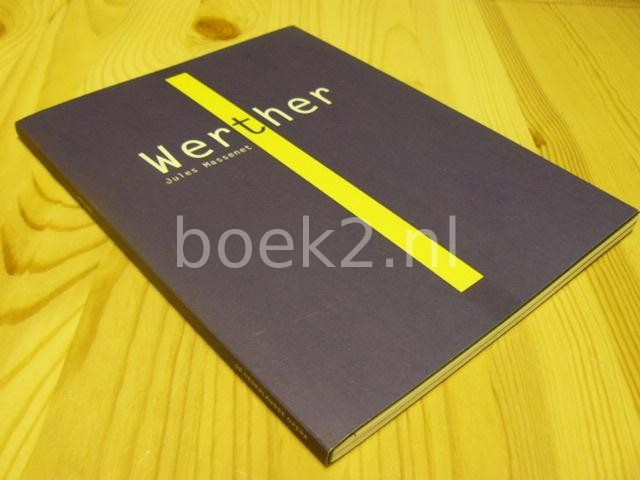 MASSENET, JULES - Werther [De Nederlandse Opera]