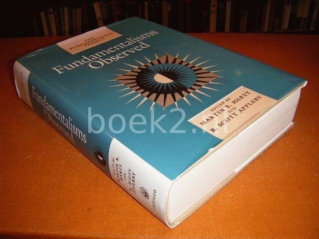 MARTY, MARTIN E.; APPLEBY, R. SCOTT - Fundamentalisms Observed