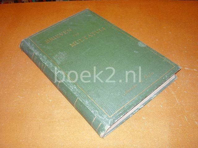 MULTATULI - Brieven van Multatuli. 1962-1863, Bydragen tot de kennis van zijn leven. Gerangschikt en toegelicht door Mevr. Douwes Dekker, Geb. Hamminck Schepel.