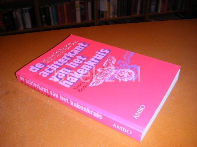 HEIBER, HELMUT EN BEATRICE (SAMENSTELLERS); DAVIDS, TINKE (VERTALING NL) - De achterkant van het hakenkruis, Eigenaardigheden uit de dossiers van het Derde Rijk