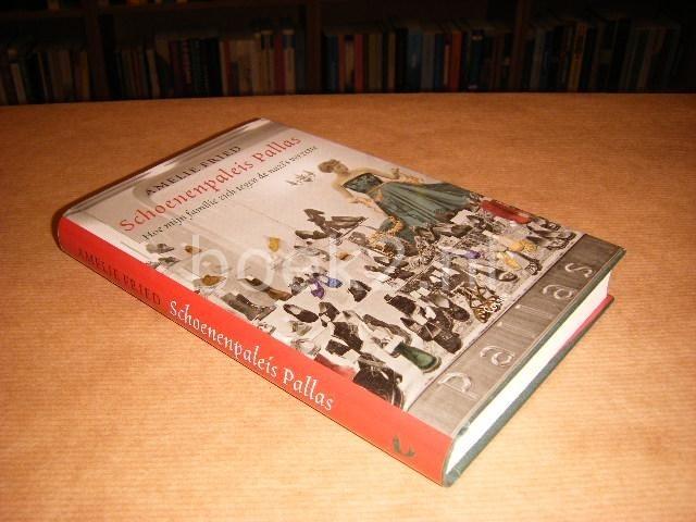 FRIED, AMELIE; VAN MAAREN, NELLEKE (VERTALING NL) - Schoenenpaleis Pallas - hoe mijn familie zich tegen de nazxi's verzette .