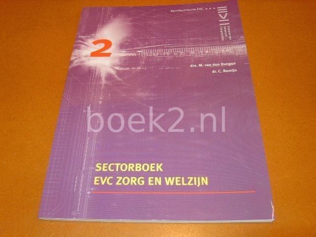 DUNGEN, DRS. M. VAN DEN; ROMIJN, DR. C. - Sectorboek EVC Zorg en Welzijn (Kenniscentrum EVC)
