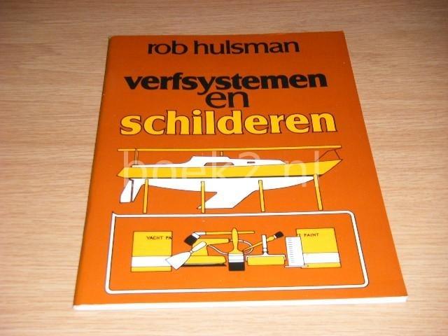 HULSMAN, ROB - Verfsystemen en Schilderen