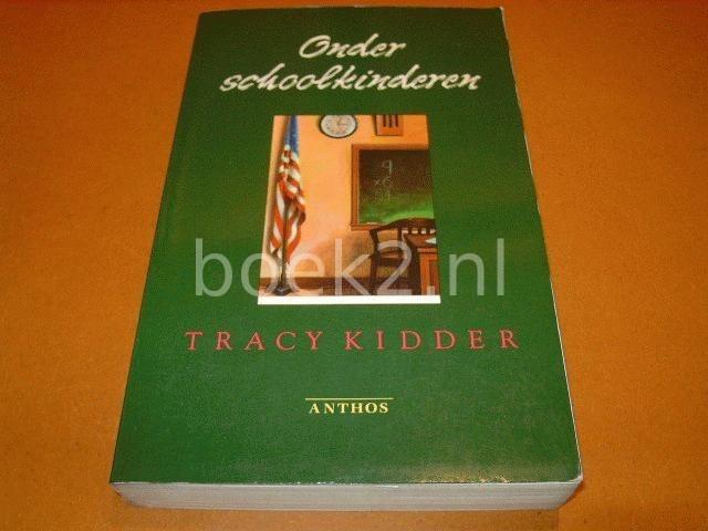 KIDDER, TRACY - Onder schoolkinderen