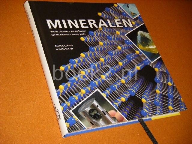 CORDIER, PATRICK; HUGUES LEROUX. - Deel 107: Mineralen.[De Wetenschappelijke Bibliotheek] Van de uithoeken van de kosmos tot de binnenste van de aarde.
