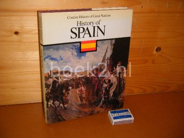 ZIERER, OTTO (ED.) - History of Spain. Concise History of Great Nations