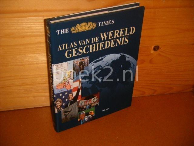 VALK, DRS. DANIEL (RED.) - The Times Atlas van de Wereldgeschiedenis.