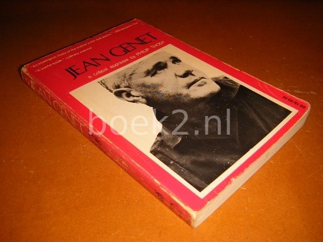 THODY, PHILIP - Jean Genet, A critical appraisal, A Study of his novels and plays