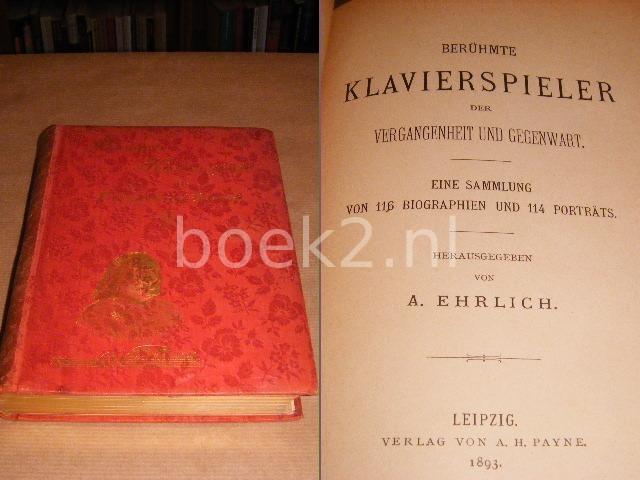 EHRLICH, A. - Beruhmte Klavierspieler der Vergangenheit und Gegenwart.
