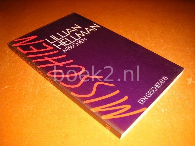 HELLMAN, LILLIAN - Misschien, Een geschiedenis