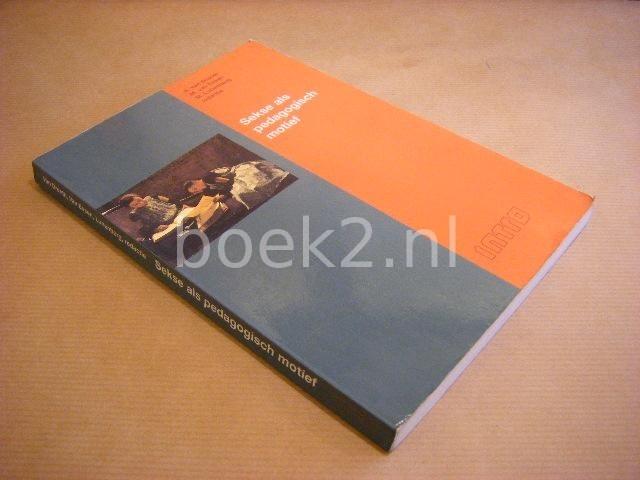DRENTH, A. VAN; ESSEN, M. VAN; LUNENBERG, M. - Sekse als pedagogisch motief