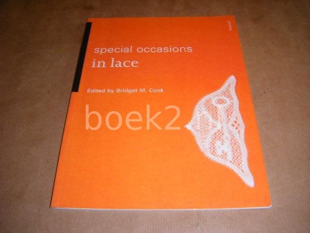 COOK, BRIDGET M. (ED.) - Special occasions in lace.