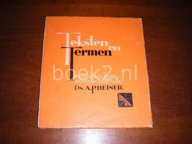 HEINER, A.P. - Teksten en termen: misbruikte biibelwoorden verklaard. [Libellen-Serie Nr. 219].