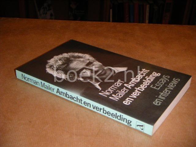 MAILER, NORMAN. - Ambacht en Verbeelding. Essays en Interviews.