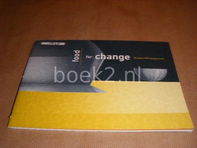 ED.; HAZELEGER, BAREND - Food for Change, 25 years VPO programme.