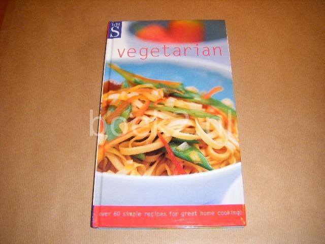 UNKNOWN - vegetarian - over 60 simple recipes for great home cooking