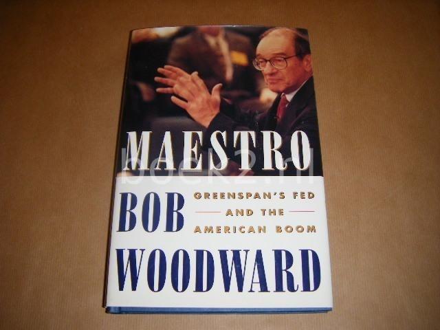 WOODWARD, BOB. - Maestro - Greenspans fed and the American boom.