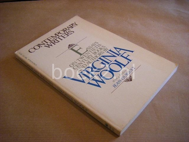 WOOLF, VIRGINIA; GUIGET, JEAN (PREFACE BY) - Contemporary writers. Essays on twentieth century books and authors