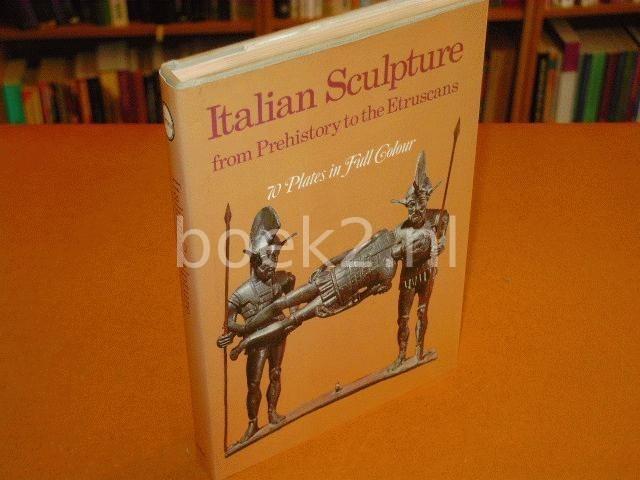 MASSIMO, CARRA - Italian Sculpture from Prehistory to the Etruscans [Italiaanse beeldhouwerken van prehistorie tot de Etruskische tijd]