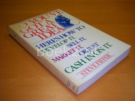 so--youve-got-a-great-idea-hers-how-to-develop-it-sell-it-market-it-or-just-cash-in-on-it