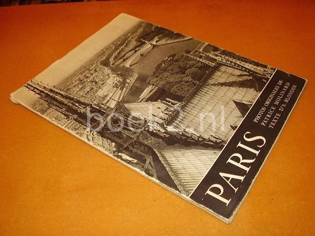 AYME, MARCEL; MOLINARD, PATRICE; BLONDIN, ANTOINE - Paris que jaime. Photograhpie par Partice Molinard