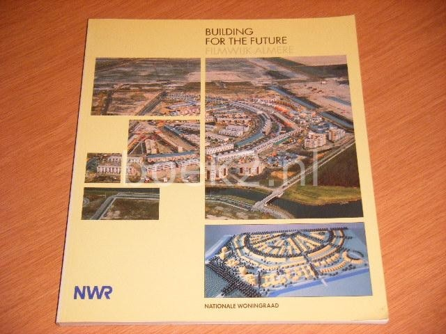 NATIONALE WONINGRAAD - Building for the future - Filmwijk-Almere