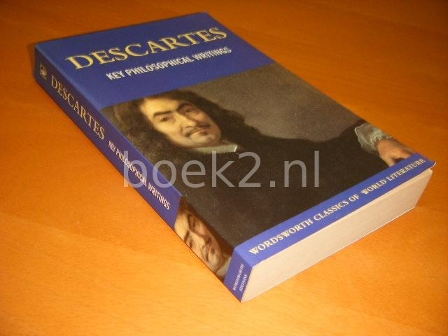 GRIFFITH, TOM (ED.) - Descartes. Key philosophical Writings. [Wordsworth Classics of World Literature]
