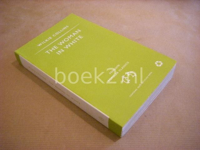 COLLINS, WILKIE - The Woman in White [Penguin Popular Classics]