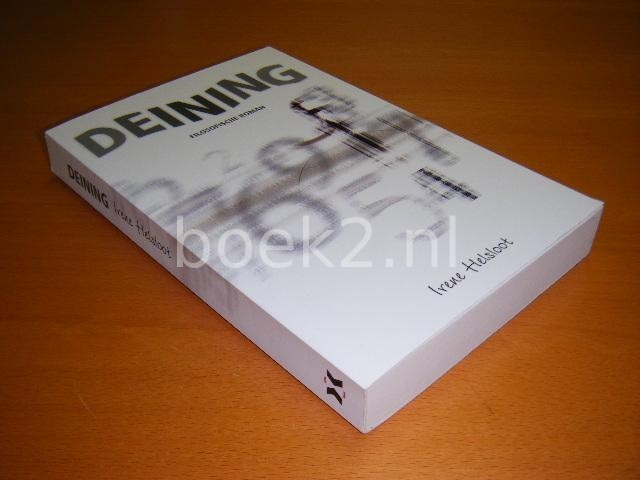 HELSLOOT, IRENE - Deining. Filosofische roman