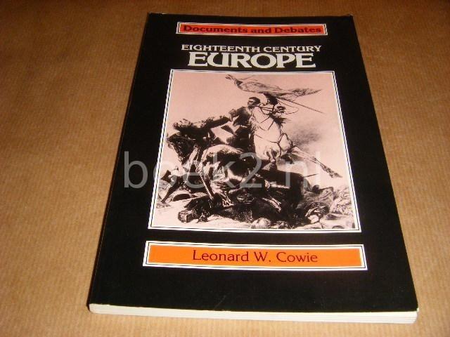 COWIE, LEONARD W. - Documents and Debates. Eighteenth Century Europe.
