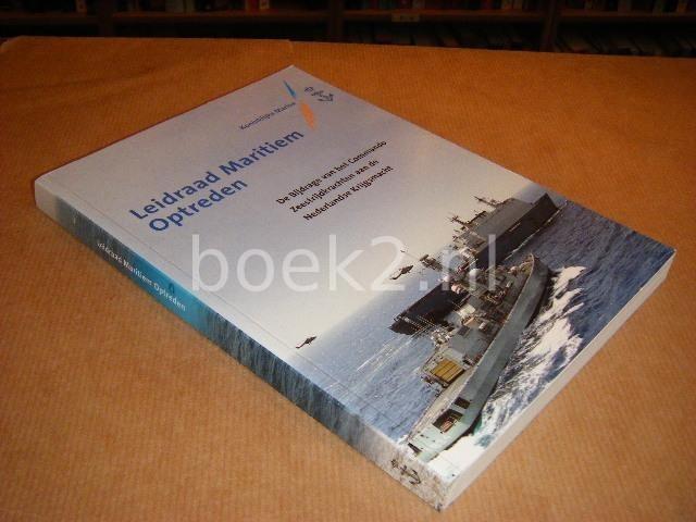RED. - Leidraad Maritiem Optreden. de Bijdrage van het Commando Zeestrijdkrachten aan de Nederlandse Krijgsmacht