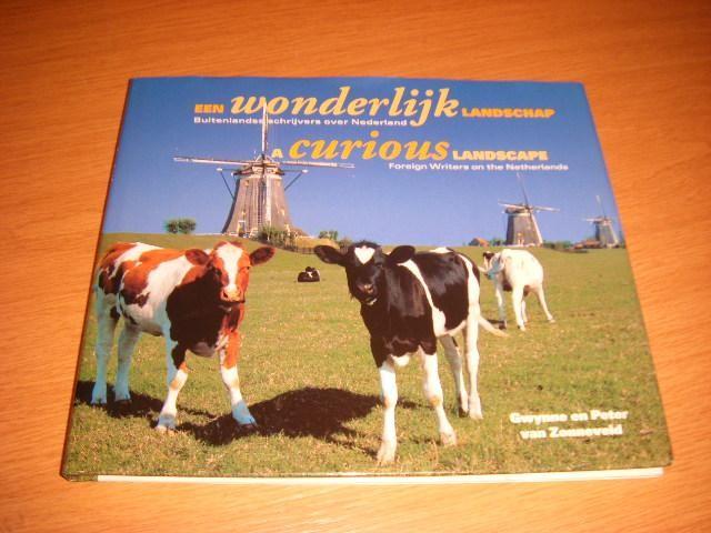 ZONNEVELD, GWYNNE EN PETER - Een wonderlijk landschap - Buitenlandse schrijvers over Nederland / A curious landscape - Foreign Writers on the Netherlands