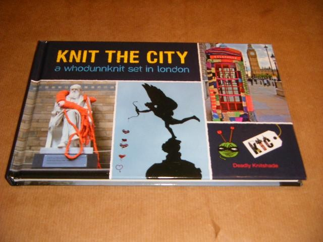 DEADLY KNITSHADE (LAUREN O`FARRELL). - Knit the city: a whodunnknit set in London.