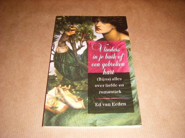 EEDEN, ED VAN - Vlinders in je buik of een gebroken hart - (Bijna) alles over liefde en romantiek