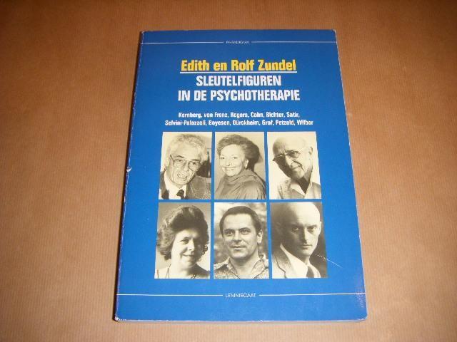 ZUNDEL, EDITH EN ROLF - Sleutelfiguren in de psychotheratie