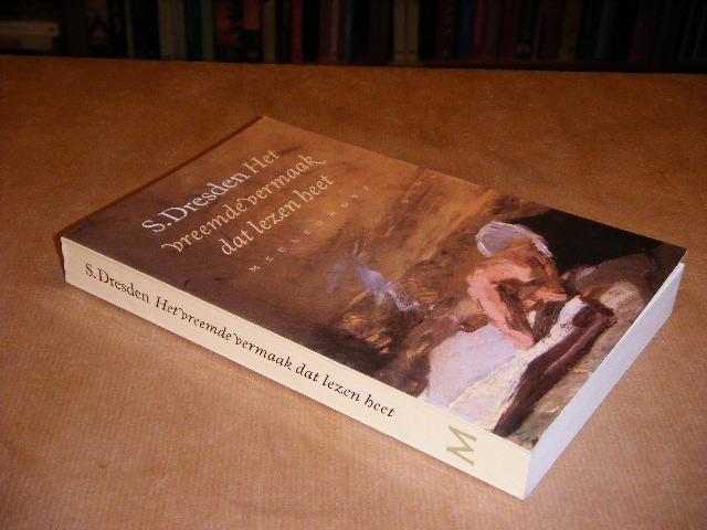 DRESDEN, S. - Het vreemde Vermaak dat Lezen heet. Een Keuze uit de Essays.